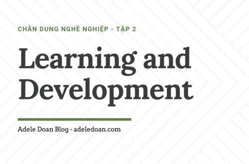 Chân dung nghề nghiêp 2 - Learning and Development L&D