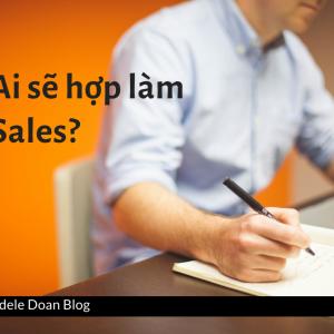 Ai sẽ hợp làm sales - Adele Doan Blog