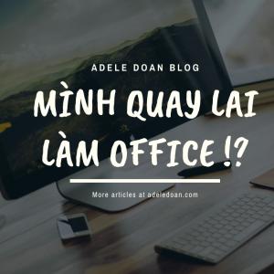Mình quay lại làm office - Adele Doan Blog