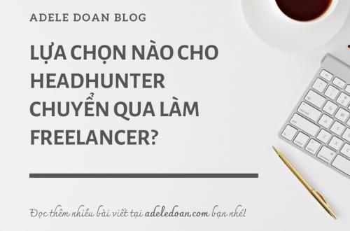 Lựa chọn nào cho headhunter chuyển qua làm freelancer